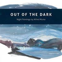 Out of the Dark Night Paintings of Alfred Muma