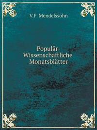 Popular-Wissenschaftliche Monatsblatter