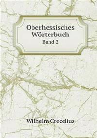 Oberhessisches Worterbuch Band 2