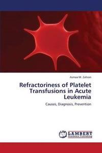 Refractoriness of Platelet Transfusions in Acute Leukemia