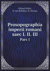 Prosopographia Imperii Romani Saec I. II. III Pars 1