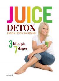 Juice detox - Carina Hultin Dahlmann pdf epub