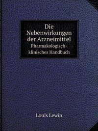 Die Nebenwirkungen Der Arzneimittel Pharmakologisch-Klinisches Handbuch
