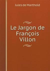 Le Jargon de Francois Villon