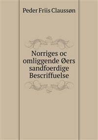 Norriges Oc Omliggende Oers Sandfoerdige Bescriffuelse