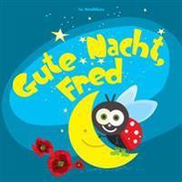 Gute Nacht, Fred: Einschlafbuch Fur Kinder