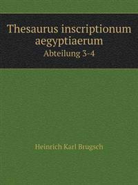 Thesaurus Inscriptionum Aegyptiaerum Abteilung 3-4