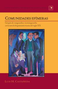 Comunidades efimeras - grupos de vanguardia y neovanguardia en la novela hi