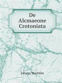 de Alcmaeone Crotoniata