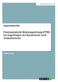 Posttraumatische Belastungsstorung (Ptbs) Bei Angehorigen Der Bundeswehr Nach Auslandseinsatz