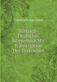 Türkisch-Deutsches Wörterbuch Mit Transcription Des Türkischen (German Edition)
