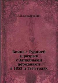 Vojna S Turtsiej I Razryv S Zapadnymi Derzhavami V 1853 I 1854 Godah