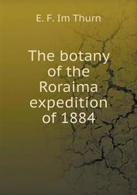 The Botany of the Roraima Expedition of 1884