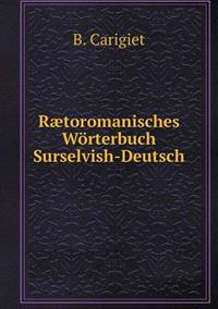 Rætoromanisches Wörterbuch, Surselvish-Deutsch