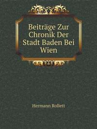 Beitrage Zur Chronik Der Stadt Baden Bei Wien