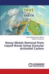 Heavy Metals Removal from Liquid Waste Using Granular Activated Carbon