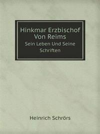 Hinkmar Erzbischof Von Reims Sein Leben Und Seine Schriften