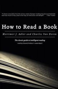 How to Read a Book: The Classic Guide to Intelligent Reading