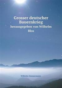 Grosser Deutscher Bauernkrieg Herausgegeben Von Wilhelm Blos