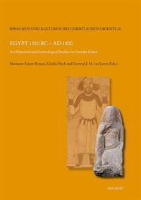 Egypt 1350 BC to Ad 1800: Art Historical and Archeological Studies for Gawdat Gabra