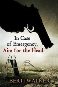 In Case of Emergency, Aim for the Head