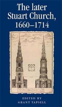 The Later Stuart Church, 1660-1714
