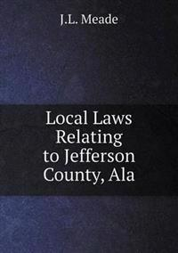 Local Laws Relating to Jefferson County, ALA