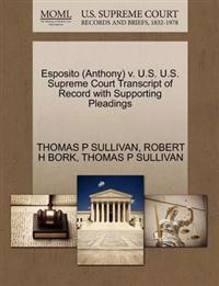 Esposito (Anthony) V. U.S. U.S. Supreme Court Transcript of Record with Supporting Pleadings