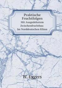 Praktische Fruchtfolgen Mit Ausgedehntem Zwischenfruchtbau Im Norddeutschen Klima