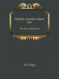 Dakota Wowapi Wakan Kin the New Testament