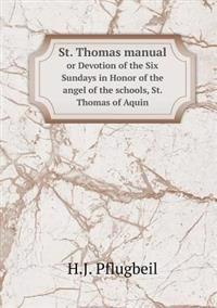 St. Thomas Manual or Devotion of the Six Sundays in Honor of the Angel of the Schools, St. Thomas of Aquin