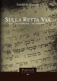 """Sulla Retta via. Un Testimone """"Scomodo"""""""