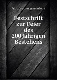 Festschrift Zur Feier Des 200 Jahrigen Bestehens