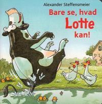 Bare se, hvad Lotte kan!
