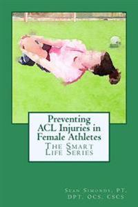 The Smart Life Series: Preventing ACL Injuries