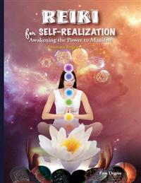 Reiki for Self-Realization: Awakening the Power to Manifest