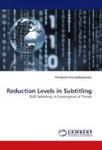 Reduction Levels in Subtitling