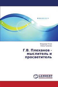 G.V. Plekhanov - Myslitel' I Prosvetitel'