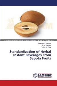 Standardization of Herbal Instant Beverages from Sapota Fruits