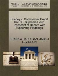 Brierley V. Commercial Credit Co U.S. Supreme Court Transcript of Record with Supporting Pleadings