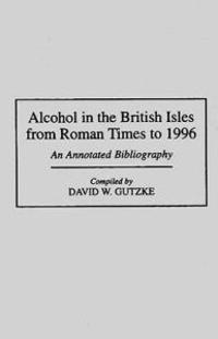 Alcohol in the British Isles from the Roman Times to 1996