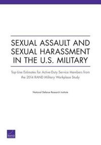 Sexual Assault and Sexual Harassment in the U.S. Military