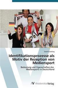 Identifikationsprozesse ALS Motiv Der Rezeption Von Mediensport