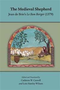 """The Medieval Shepherd: Jean de Brie's """"Le Bon Berger"""" (1379)"""