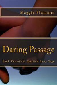 Daring Passage: Book Two of the Spirited Away Saga