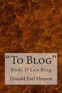 To Blog: Nodi D' La's Blog