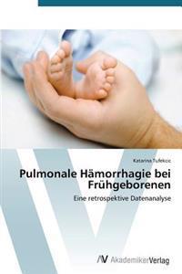 Pulmonale Hamorrhagie Bei Fruhgeborenen