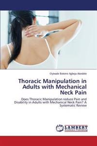 Thoracic Manipulation in Adults with Mechanical Neck Pain