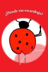 ¿dónde Vas Escarabajo?