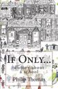 If Only...: A Story about a School